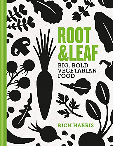Root & Leaf: Big, bold-flavoured vegetarian food by Rich Harris