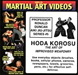 Aiki-Jiujitsu 5 - Hoda Korosu - The Art of Improvised Weaponry