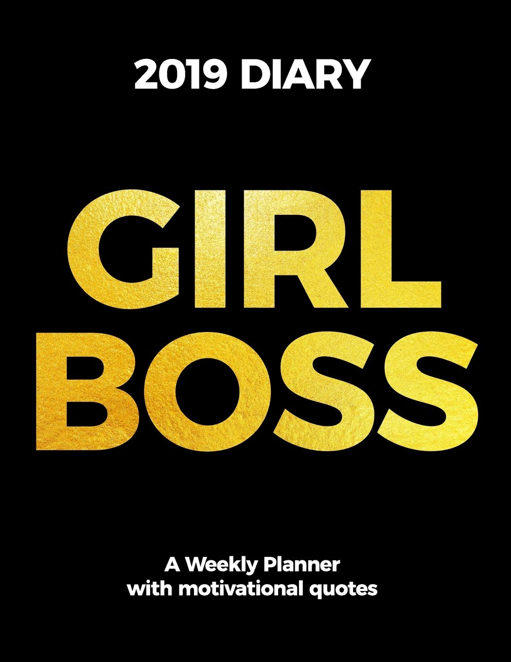 Amazon Com Girl Boss 2019 Diary A Weekly Planner With Motivational