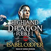 Highland Dragon Rebel: Dawn of the Highland Dragon Series, Book 2 | Isabel Cooper
