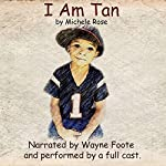 I Am Tan | Michele Rose