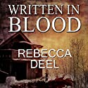 Written in Blood: Otter Creek, Book 3 Audiobook by Rebecca Deel Narrated by Kristina Fuller Yuen