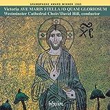 Victoria: Ave maris stella; O quam gloriosum /Westminster Cathedral Choir · Hill
