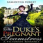 The Duke's Pregnant Seamstress | Samantha Forest