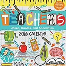 Teachers 2016 Day-to-Day Calendar: Jokes, Quotes, and Anecdotes by Andrews McMeel Publishing LLC (2015-07-14)