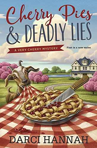 Cherry Pies & Deadly Lies (A Very Cherry Mystery) by [Hannah, Darci]
