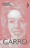 Cuentos completos de Elena Garro / The Complete Stories of Elena Garro (Spanish Edition)