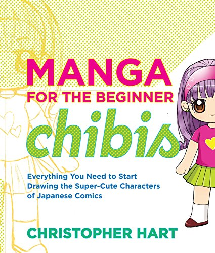 Pdf Graphic Novels Manga for the Beginner Chibis: Everything You Need to Start Drawing the Super-Cute Characters of Japanese Comics (Christopher Hart's Manga for the Beginner)