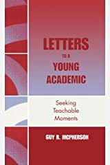 Letters to a Young Academic: Seeking Teachable Moments Hardcover