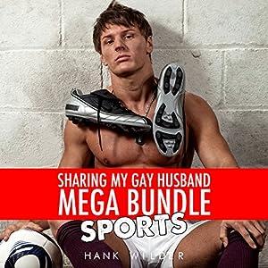 Sharing My Gay Husband Mega Bundle: Sports Audiobook