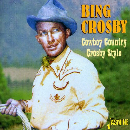 - Cowboy Country Crosby Style
