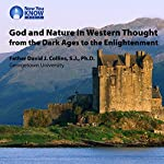 God and Nature in Western Thought from the Dark Ages to the Enlightenment | Fr. David J. Collins SJ PhD