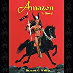 Amazon: A Novel | Barbara G. Walker