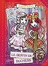 Ever After High, tome 1 : Le Destin de Duchess par Selfors