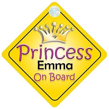 Princess Emma On Board Girl Car Sign Child//Baby Gift//Present 002