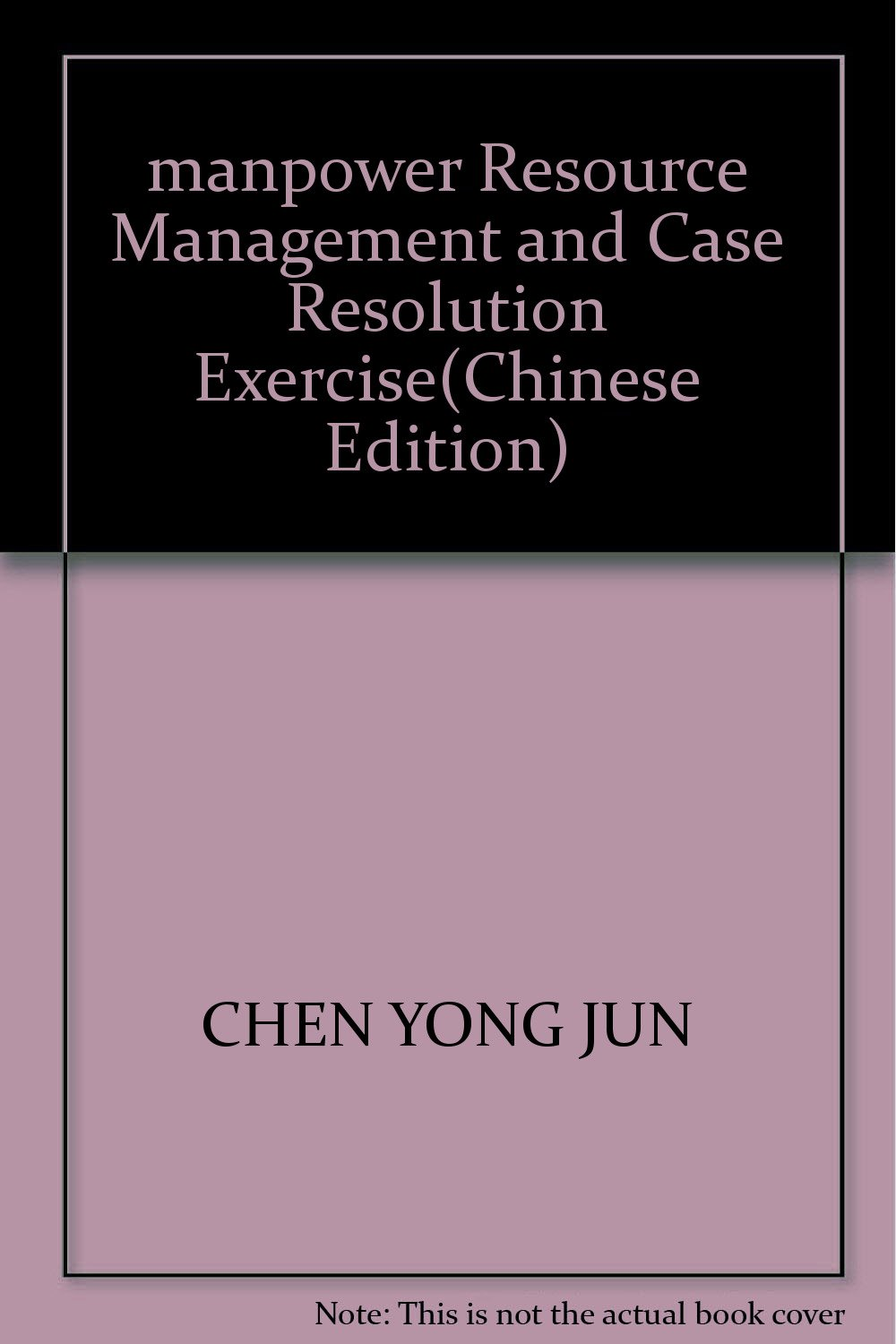 manpower Resource Management and Case Resolution Exercise(Chinese Edition) PDF