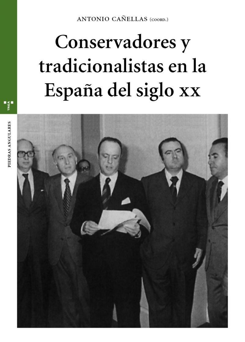 Conservadores y tradicionalistas en la España del siglo XX ...
