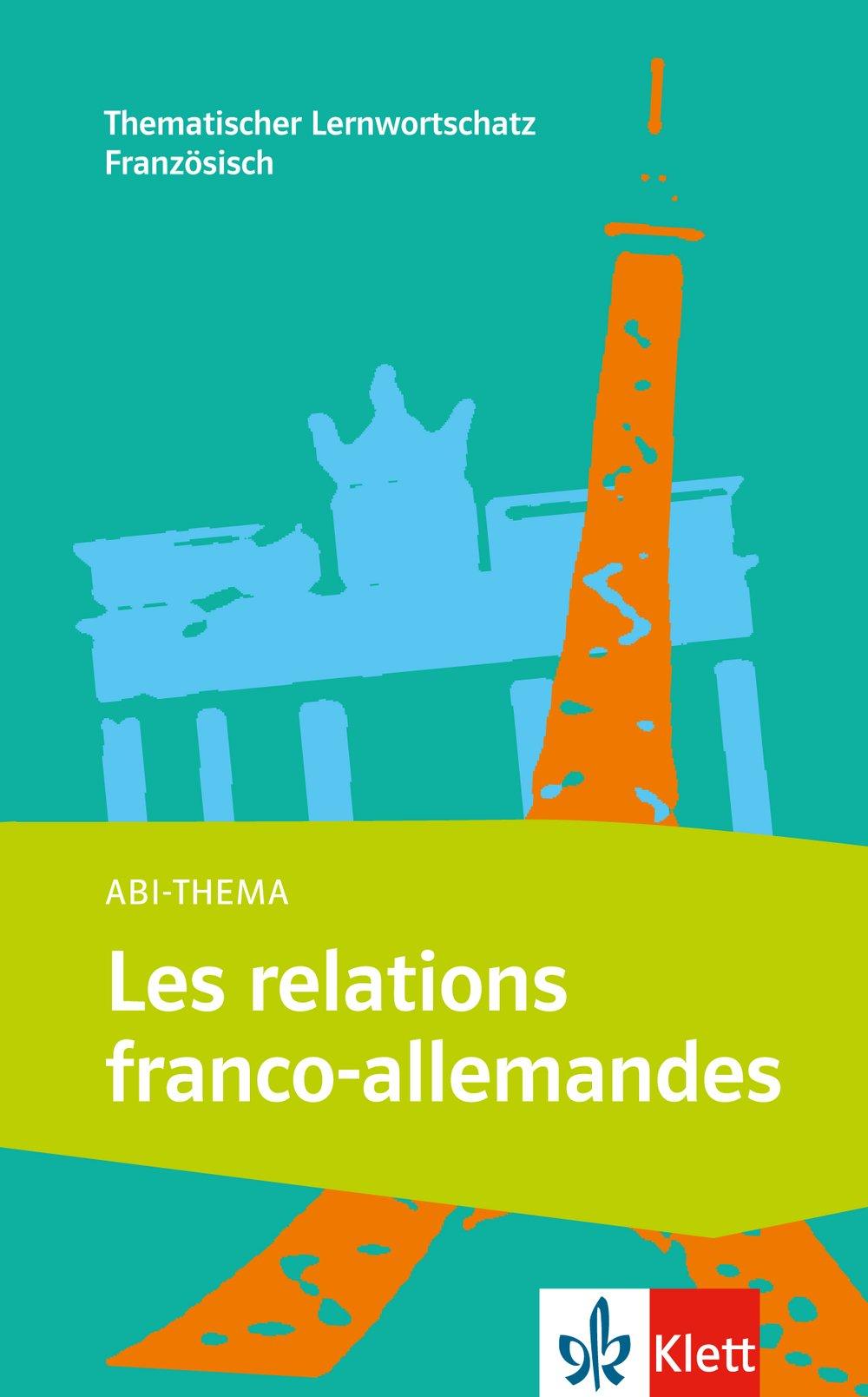 Les relations franco-allemandes: Thematischer Lernwortschatz Französisch B1-B2 (Abi-Thema)