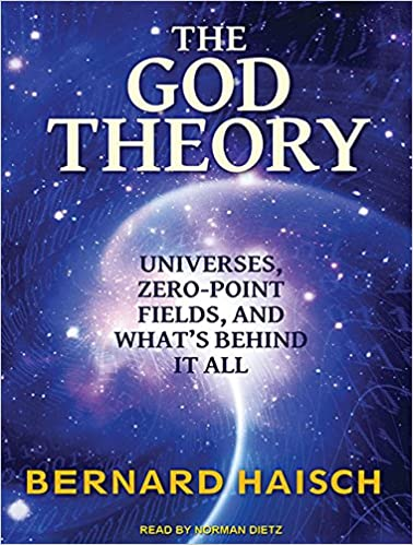 Book The God Theory: Universes, Zero-Point Fields and What's Behind It All