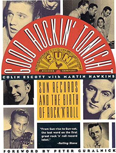 - Good Rockin' Tonight: Sun Records and the Birth of Rock 'N' Roll