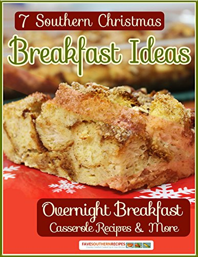 7 Southern Christmas Breakfast Ideas: Overnight Breakfast Casseroles & More (Morning Christmas For Casseroles)