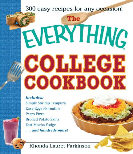 The Everything College Cookbook: 300 Hassle-Free Recipes For Students On The Go by Rhonda Lauret Parkinson