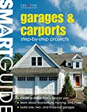 Image of Smart Guide®: Garages & Carports: Step-by-Step Projects (Creative Homeowner)