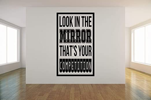 Amazon Com Look In The Mirror That S Your Competition Motivational Home Gym Dance Sport Wall Art Vinyl Decal Sticker Made In Usa Home Kitchen