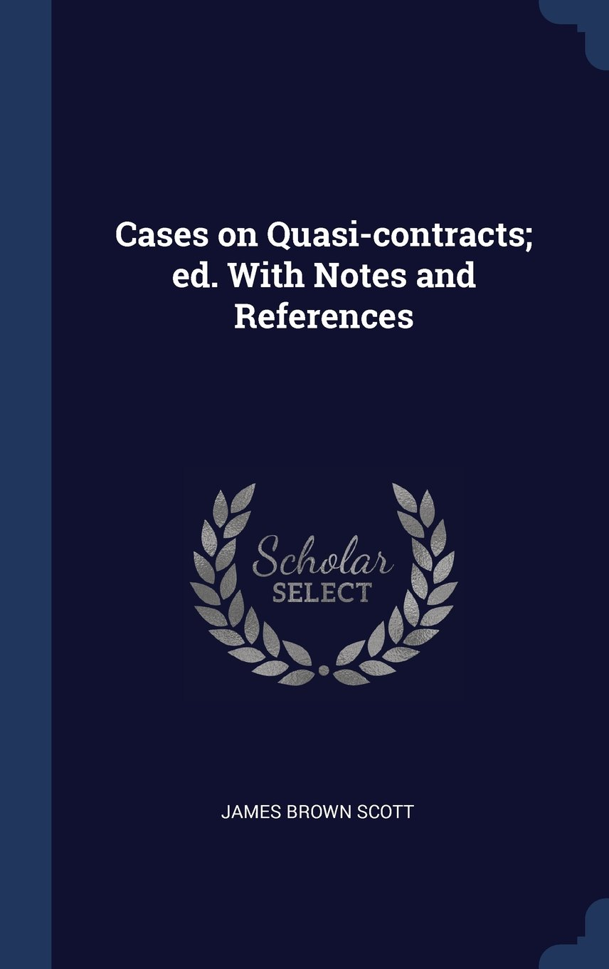 Download Cases on Quasi-contracts; ed. With Notes and References pdf epub