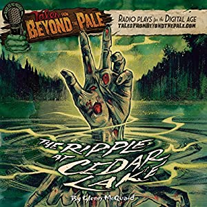 Tales from Beyond the Pale: The Ripple at Cedar Lake Radio/TV Program