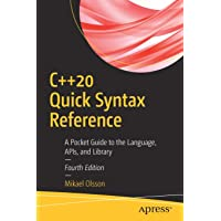 C++20 Quick Syntax Reference: A Pocket Guide to the Language, APIs, and Library