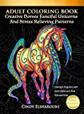 #10: Adult Coloring Book Creative Horses Fanciful Unicorns And Stress Relieving Patterns