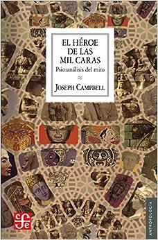 El Héroe De Las Mil Caras: Psicoanálisis Del Mito por Joseph Campbell epub