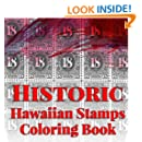 Historic Hawaiian Stamps Coloring Book: Relaxing and de-stressing coloring therapy for adults (Island Color) (Volume 3)
