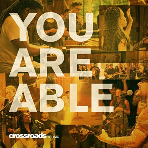 You Are Able (Live) (Crossroads Music)