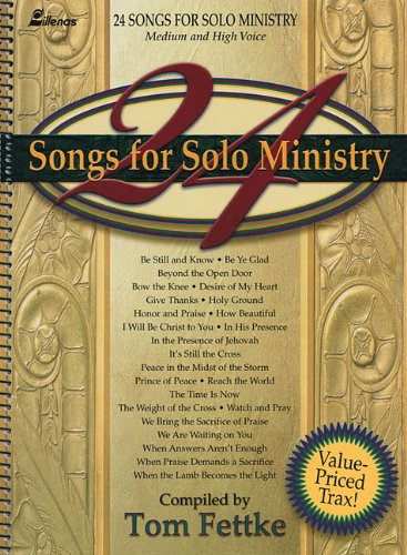 24 songs for solo ministry for medium and high voice tom fettke 24 songs for solo ministry for medium and high voice tom fettke 9780834199897 amazon books fandeluxe Image collections