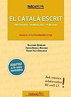 El Català Escrit: Ortografia. Morfologia.