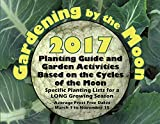 img - for Gardening by the Moon 2017, LONG Growing Season (March 1 to Nov. 15) Planting Guide and Garden Activities Based on the Cycles of the Moon book / textbook / text book