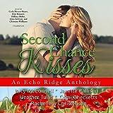 Second Chance Kisses: An Echo Ridge Anthology, Library Edition (Echo Ridge Anthologies)