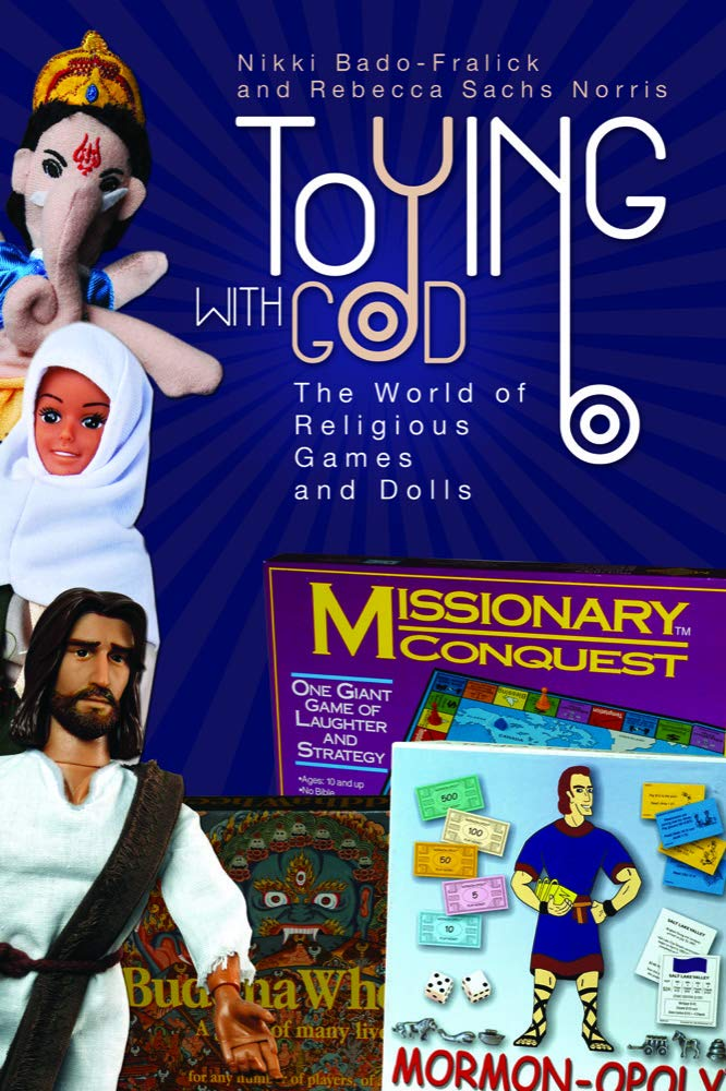 Download Toying with God: The World of Religious Games and Dolls pdf