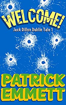 Welcome (Jack Dillon series Book 1) by [Emmett, Patrick]