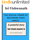 The Special Power of Restoring Gods Grace: A powerful story that reveals answers to  life's most challenging problems.