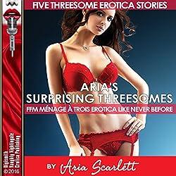 Aria's Surprising Threesomes: FFM Ménage à Trois Erotica Like Never Before