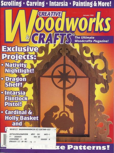 Creative Woodworks & Crafts (The Ultimate Woodcrafts Magazine, January 1999 Number 61) (Christmas One Number 1999)