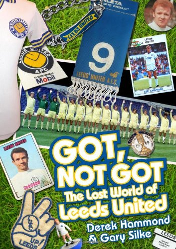 Got, Not Got: The Lost World of Leeds United PDF