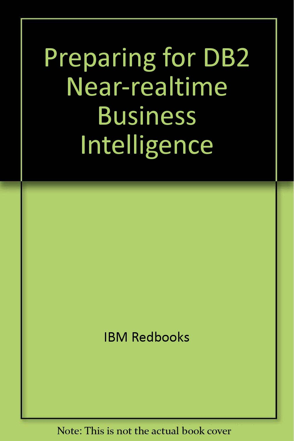 Preparing for DB2 Near-realtime Business Intelligence pdf epub