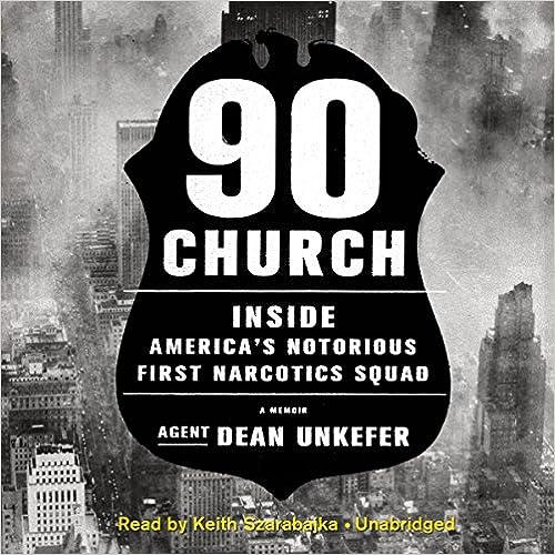 Descargar libro de texto en español90 Church: Inside America's Notorious First Narcotics Squad (Spanish Edition) PDF by Dean Unkefer 1504633725