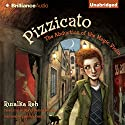 Pizzicato: The Abduction of the Magic Violin Audiobook by Rusalka Reh Narrated by Kirby Heyborne