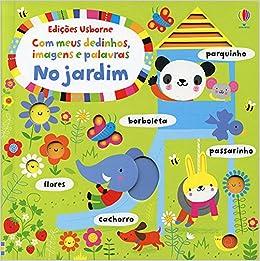 No Jardim. Com Meus Dedinhos Imagens e Palavras (Em Portugues do Brasil): Varios Autores: 9781474944847: Amazon.com: Books