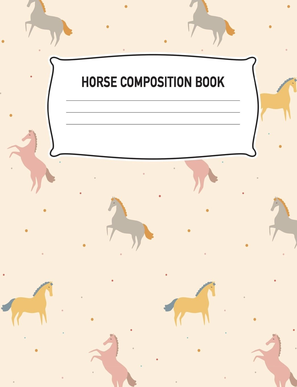 Download Horse Composition Book: Wide Ruled, Notebook, Writing, Diary, Practice, Organizer: Women, Kids, Girls, Kindergarten, Preschool, Elementary, ... Lined Paper, 100 Pages, Birthday, Gift ebook